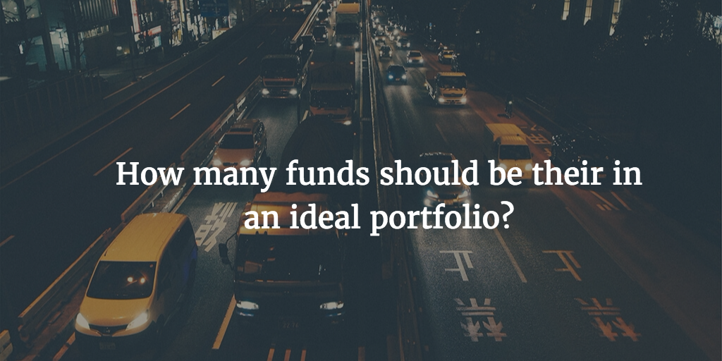 How many funds should be theirin an ideal portfolio?