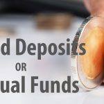 Fixed Deposits vs Mutual Funds: A Comparative Analysis