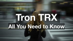 Tron TRX: All You Need to Know