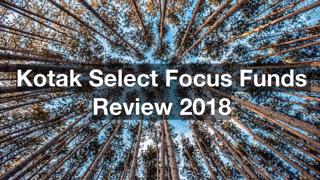 Kotak Select Focus Funds Review 2018