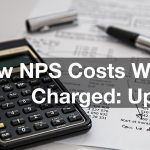 How NPS Costs Will Be Charged