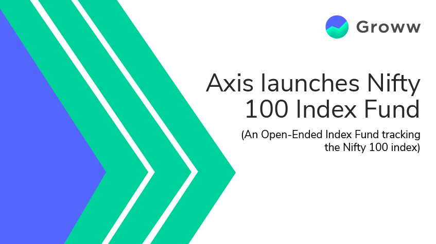 Axis launches Nifty 100 Index Fund