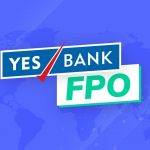 Yes Bank FPO Opens on 15th July, 2020: Here's All You Need to Know