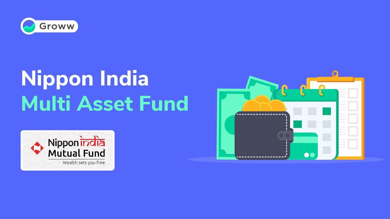 Nippon India AMC Launches Multi Asset Fund