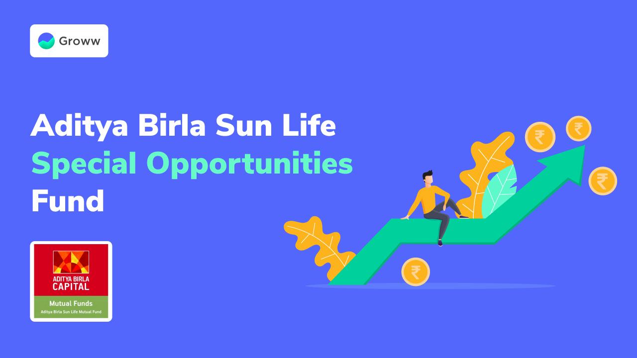 Aditya Birla MF Launches Special Opportunities Fund