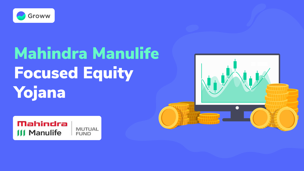 Mahindra Manulife Launches Focused Equity Fund