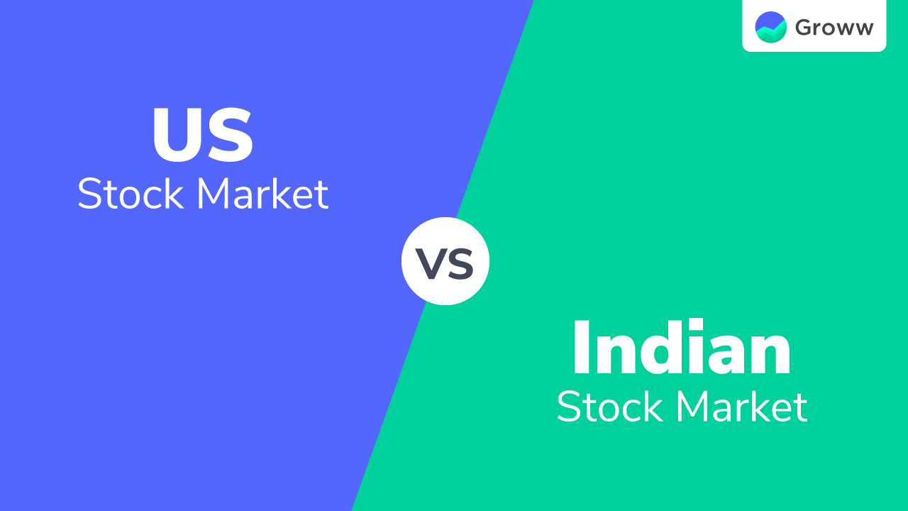 US vs Indian Stock Markets