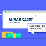 Mirae Asset Launches NYSE FANG+ ETF and Fund of Fund