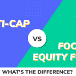 What is the Difference Between Multi-Cap and Focused Equity Funds?