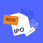 How to Check Shyam Metalics IPO Allotment Status